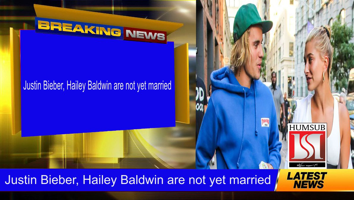 Justin Bieber, Hailey Baldwin are not yet married