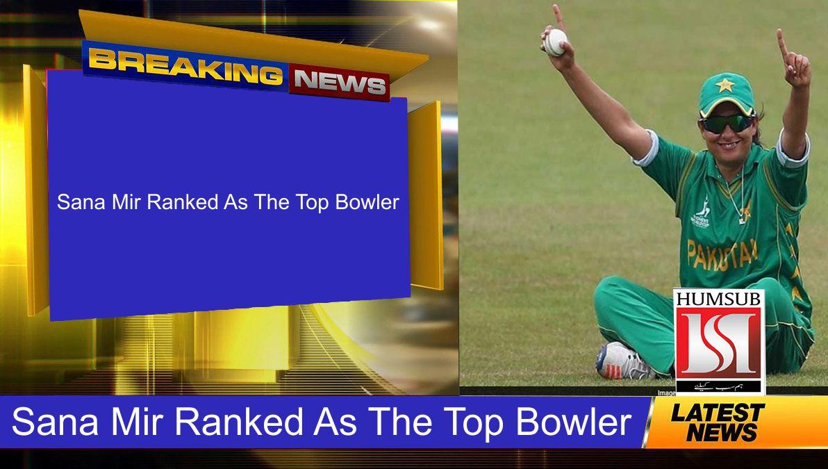 Sana Mir Ranked As The Top Bowler