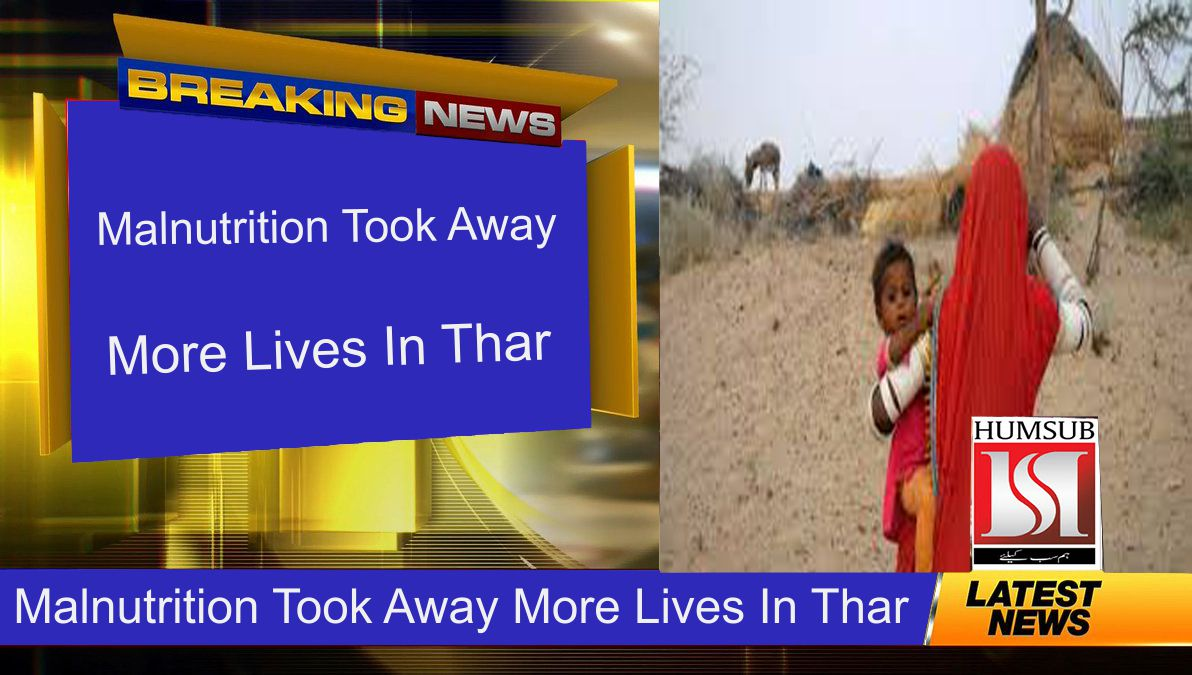 Malnutrition Took Away More Lives In Thar