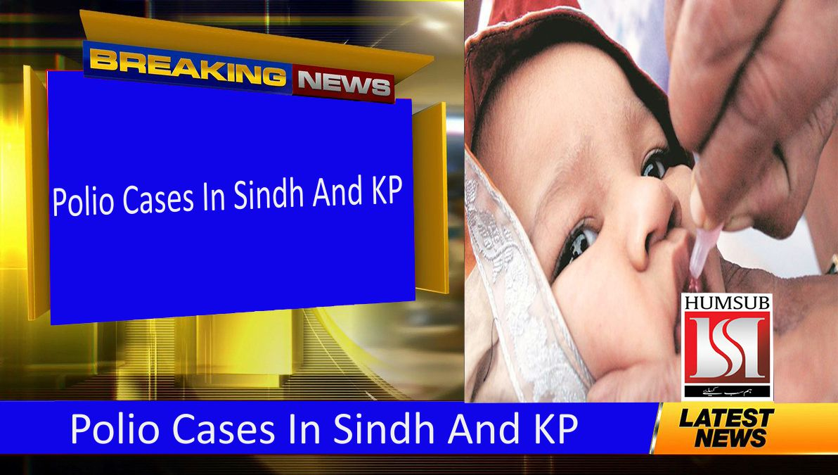 Polio Cases Found In Sindh And KP