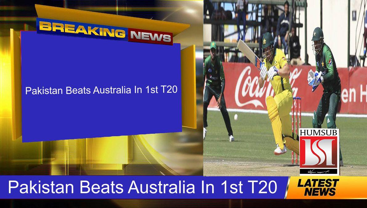 Pakistan Beats Australia In 1st T20