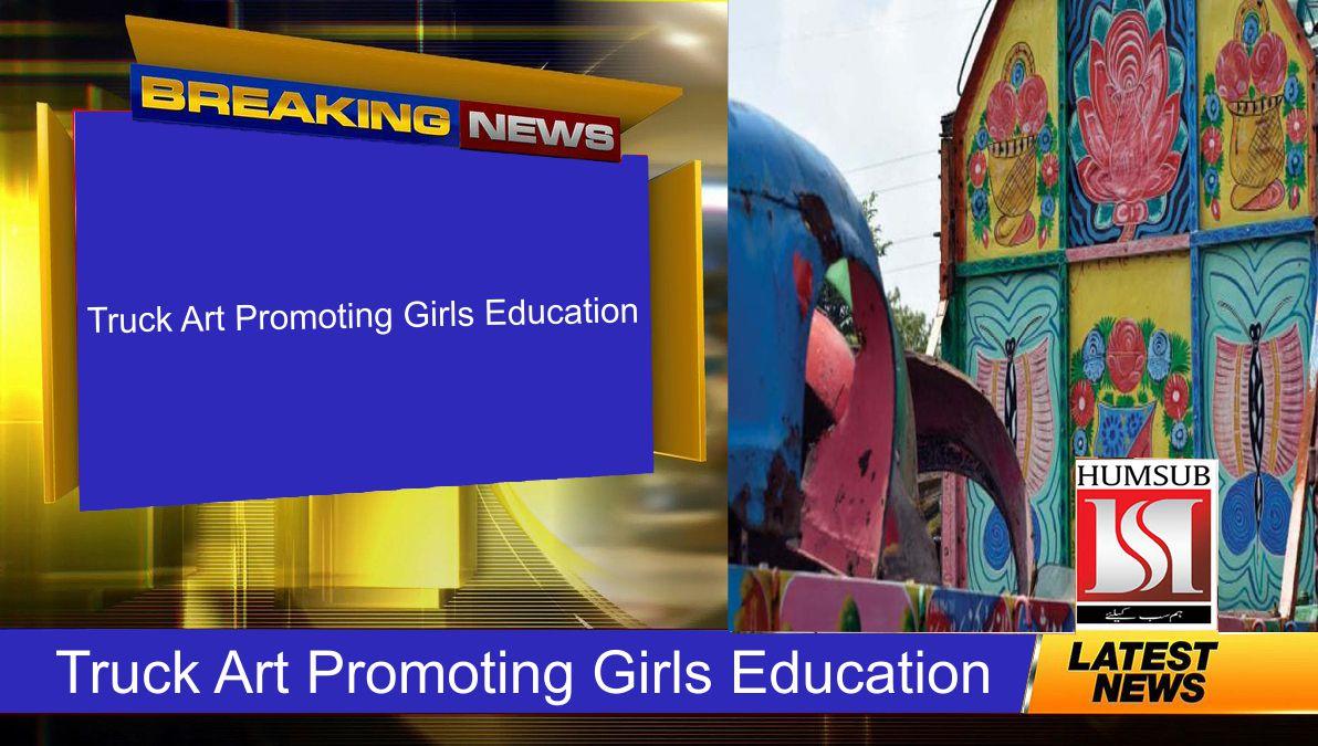 Truck Art Promoting Girls Education