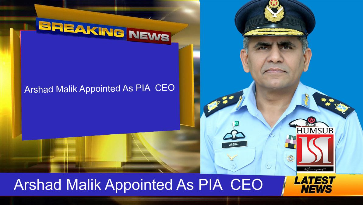 Arshad Malik Appointed As PIA CEO
