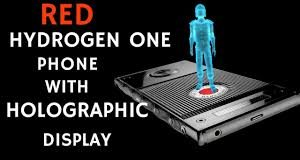 World's First Holographic Smartphone: Red Hydrogen One