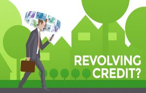 Useful Tips When Dealing With Revolving Credit