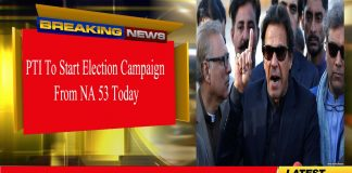 PTI To Start Election Campaign From Today From NA 53