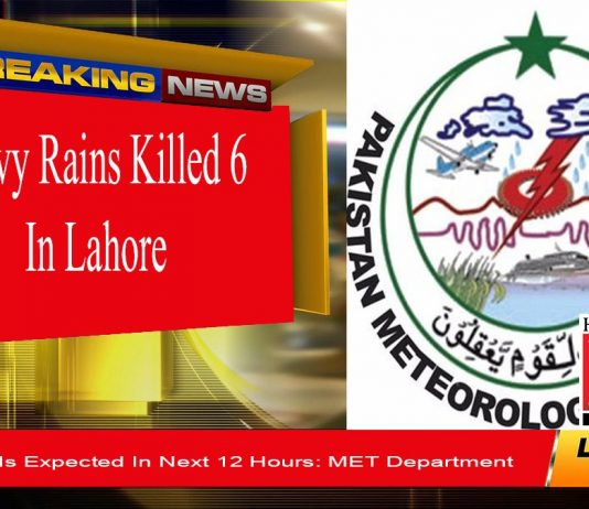 Heavy Rains In Lahore Killed Six While More Shower Is Expected Nationwide