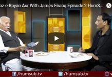 HumSub.TV Andaz-e-Bayan Aur With James Firaaq Episode 2 ( 9th May 2018 )