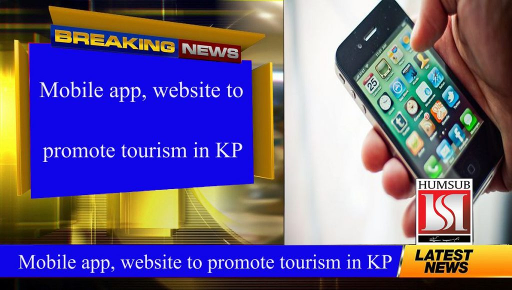 Mobile app, website to promote tourism in KP