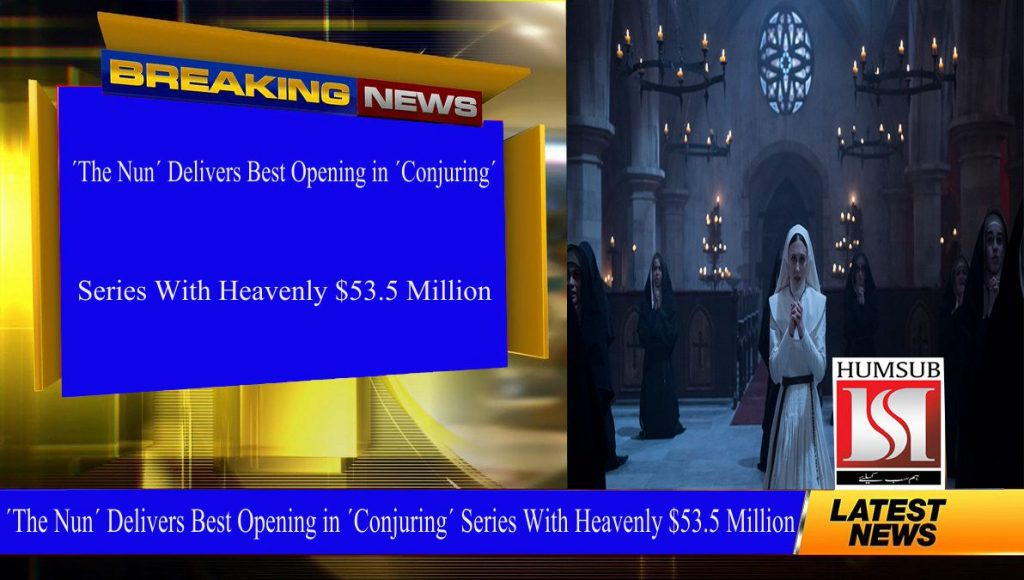 ´The Nun´ Delivers Best Opening in ´Conjuring´ Series With Heavenly $53.5 Million