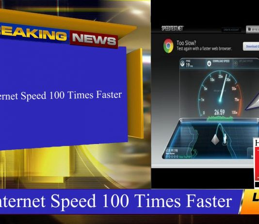 Make Internet Speed 100 Times Faster