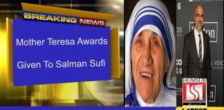 Mother Teresa Award Given To Salman Sufi