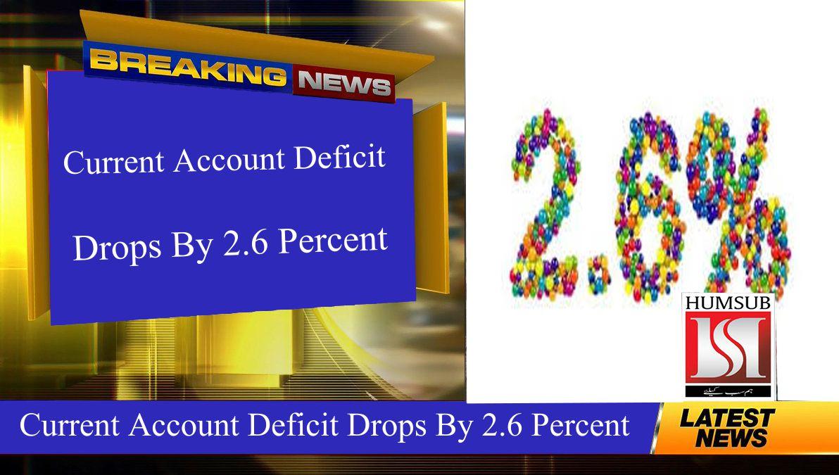 Current Account Deficit Drops By 2.6 Percent