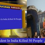 Train Accident In India Killed 50 People