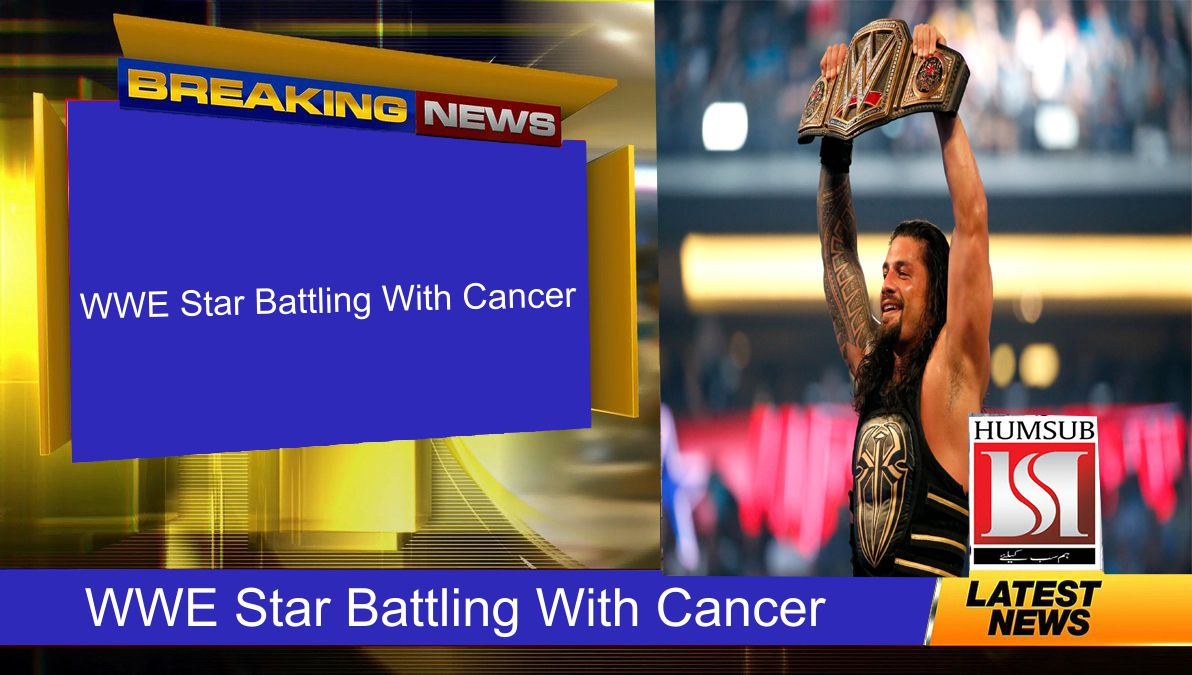 WWE Star Battling With Cancer