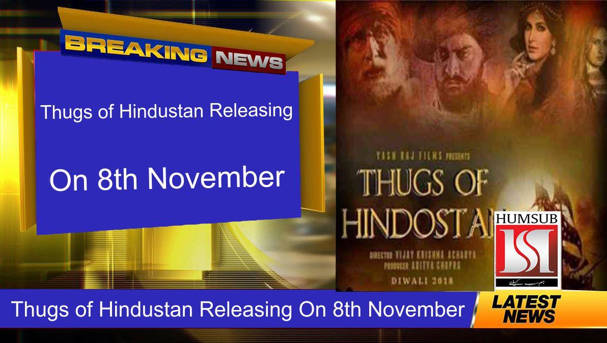 Thugs of Hindustan Releasing On 8th November