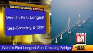 World's First Longest Sea-Crossing Bridge